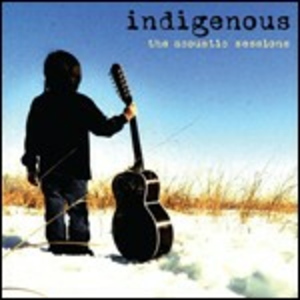 CD The Acoustic Sessions di Indigenous