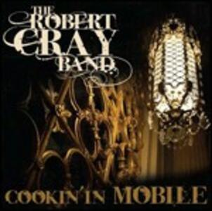 Cookin' in Mobile - CD Audio + DVD di Robert Cray (Band)