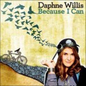 CD Because I Can di Daphne Willis