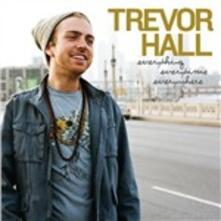 Everything Everytime Everywhere - CD Audio di Trevor Hall