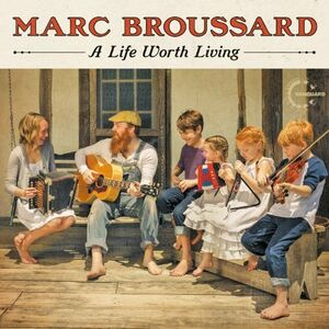 CD Life Worth Living di Marc Broussard