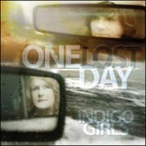 One Lost Day - CD Audio di Indigo Girls