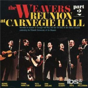 CD Reunion Carnegie Hall Part 2 di Weavers