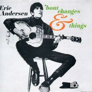 CD 'Bout Changes & Things di Eric Andersen