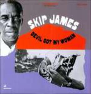 Vinile Devil Got My Woman Skip James