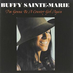 CD I'm Gonna Be a Country di Buffy Sainte-Marie