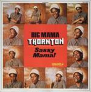 Vinile Sassy Mama! Big Mama Thornton