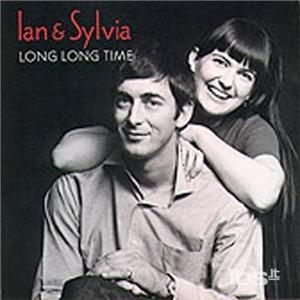 CD Long Long Time di Ian & Sylvia
