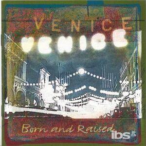 CD Born and Raised di Venice