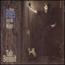These Blues Are All Mine - CD Audio di Tab Benoit