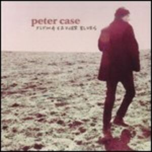 CD Flying Saucer Blues di Peter Case