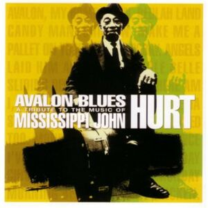 CD Avalon Blues. A Tribute to the Music of Mississippi John Hurt