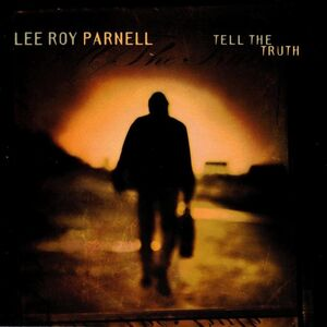 CD Tell the Truth di Lee Roy Parnell