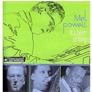 It's Been So Long - CD Audio di Mel Powell