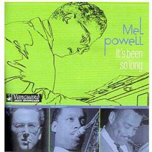 CD It's Been So Long di Mel Powell