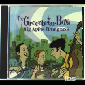 CD Big Apple Bluegrass di Greenbriar Boys