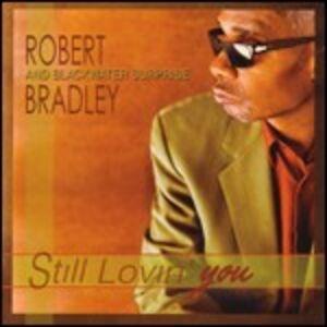 CD Still Lovin' You di Robert Bradley's Blackwater Surprise