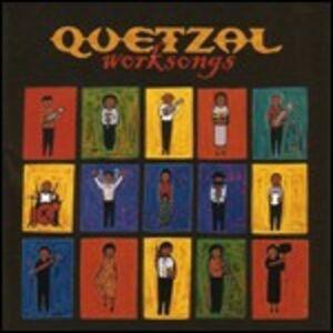 CD Worksongs di Quetzal
