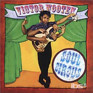 Soul Circus - CD Audio di Victor Wooten