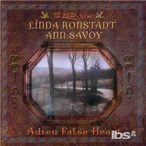 CD Adieu False Heart Linda Ronstadt , Ann Savoy