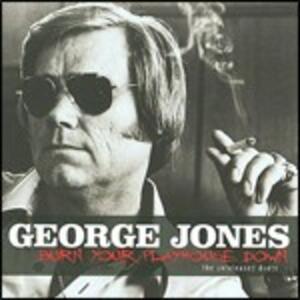 Burn Your Playhouse Down. The Unreleased Duets - CD Audio di George Jones