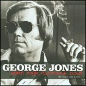 CD Burn Your Playhouse Down. The Unreleased Duets di George Jones