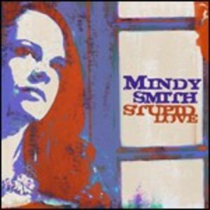 CD Stupid Love di Mindy Smith