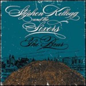 CD The Bear Stephen Kellogg , Sixers