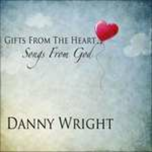 CD Gifts from the Heart. Songs from God di Danny Wright