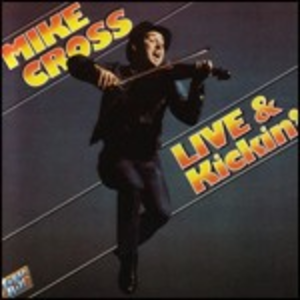 CD Live and Kickin' di Mike Cross