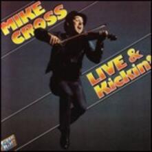 Live and Kickin' - CD Audio di Mike Cross