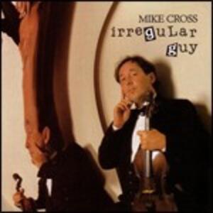 Irregular Guy - CD Audio di Mike Cross
