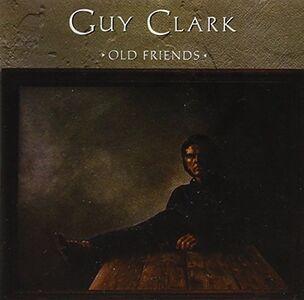 CD Old Friends di Guy Clark