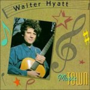 Foto Cover di Music Town, CD di Walter Hyatt, prodotto da Sugar Hill