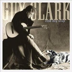 CD Cold Dog Soup di Guy Clark