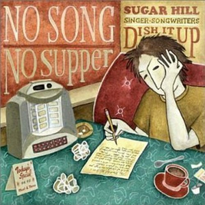 CD No Song No Supper. Sugar Hill Singer-Songwriters