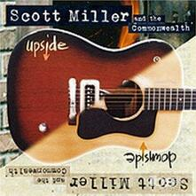 Upside Downside - CD Audio di Scott Miller,Commonwealth