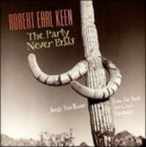 CD The Party Never Ends di Robert Earl Keen