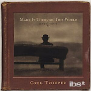 CD Make it Through This World di Greg Trooper