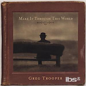 CD Make it Through This World di Greg Trooper
