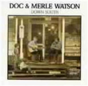 Down South - CD Audio di Doc Watson,Merle Watson
