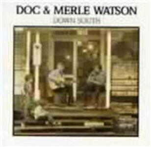 CD Down South Doc Watson , Merle Watson