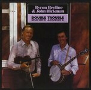 CD Double Trouble John Hickman , Byron Berline