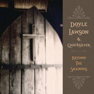 CD Beyond the Shadows Doyle Lawson , Quicksilver