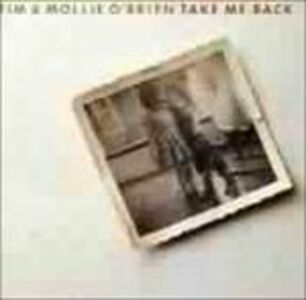CD Take Me Back Tim O'Brien , Mollie O'Brien