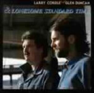 & Lonesome Standard Time - CD Audio di Larry Cordle,Glen Duncan