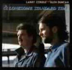 CD & Lonesome Standard Time Larry Cordle , Glen Duncan