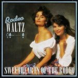 Rodeo Waltz - CD Audio di Sweethearts of the Rodeo