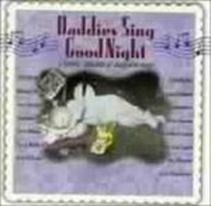Daddies Sing Goodnight. A Fathers Collection of Sleeptime Songs - CD Audio