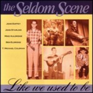 CD Like we Used to be di Seldom Scene